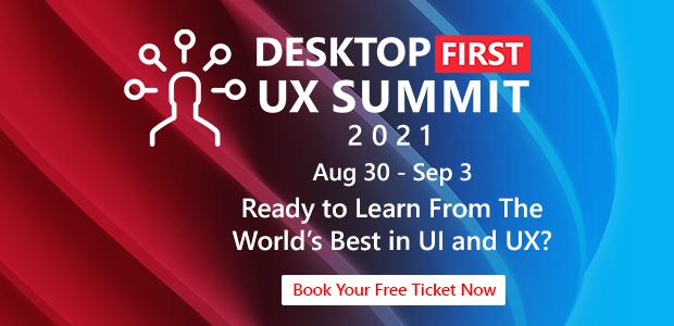 Desktop First UX Summit 2021